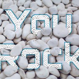 yourock rocks nature text textoverlay freetoedit
